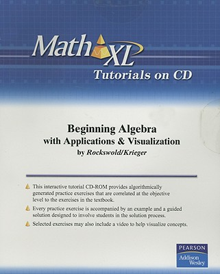 Beginning Algebra with Applications & Visualization (Math XL)
