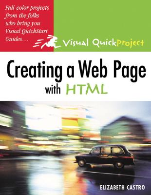 Image for Creating a Web Page with HTML: Visual QuickProject Guide