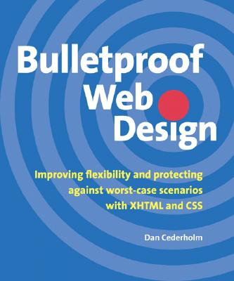 Image for Bulletproof Web Design: Improving flexibility and protecting against worst-case scenarios with XHTML and CSS