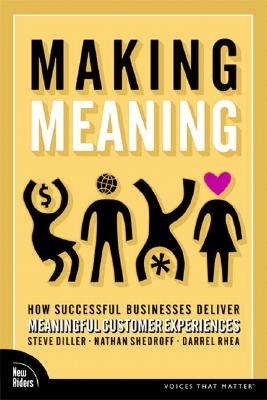 Image for Making Meaning: How Successful Businesses Deliver Meaningful Customer Experiences