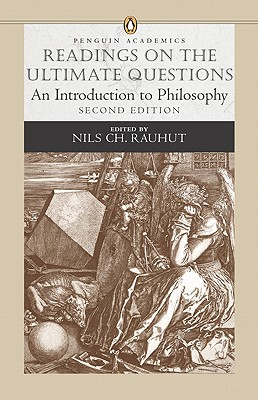 Image for Readings on the Ultimate Questions: An Introduction to Philosophy (Penguin Academics Series) (2nd Edition)