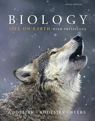 Biology: Life on Earth with Physiology (9th Edition), Audesirk, Gerald; Audesirk, Teresa; Byers, Bruce E.
