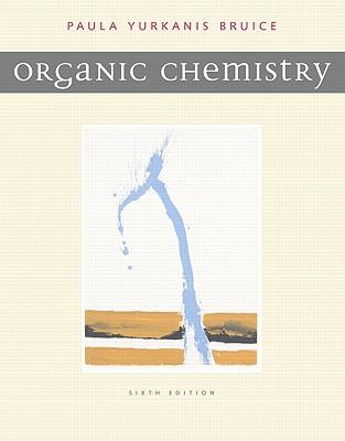 Organic Chemistry (6th Edition), Paula Yurkanis Bruice  (Author)