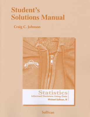 Image for Student's Solutions Manual for Statistics: Informed Decisions Using Data