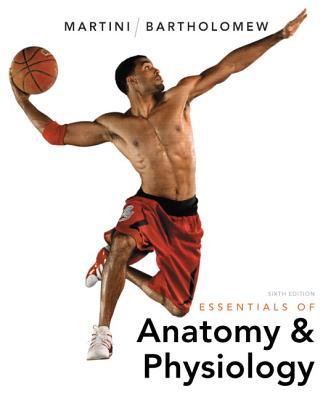 Essentials of Anatomy & Physiology, Martini, Frederic H.; Bartholomew, Edwin F.
