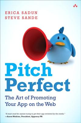 Image for Pitch Perfect: The Art of Promoting Your App on the Web