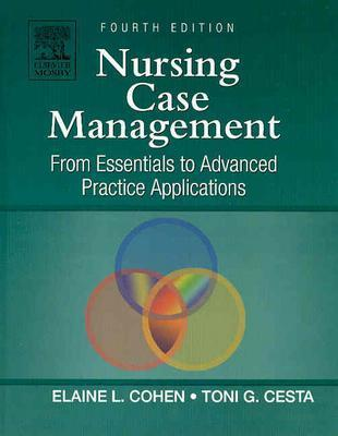 Image for Nursing Case Management: From Essentials to Advanced Practice Applications (Nursing Case Management: From Essentials to Adv Prac App (Co)