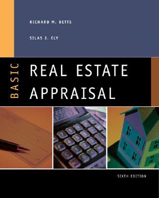 Basic Real Estate Appraisal, Betts, Richard M.; Ely, Silas J.