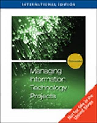 Managing Information Technology Projects 6th Edition, Kathy Schwalbe (Author)