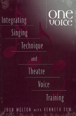 Image for One Voice: Integrating Singing Technique and Thea