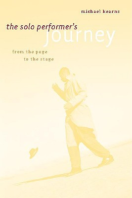 Image for SOLO PERFORMER'S JOURNEY, THE FROM THE PAGE TO THE STAGE