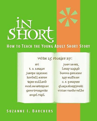 Image for In Short: How to Teach the Young Adult Short Story