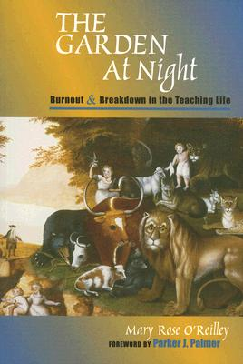Image for The Garden at Night: Burnout and Breakdown in the Teaching Life