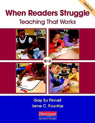 When Readers Struggle: Teaching That Works (F&P Professional Books and Multimedia), Fountas, Irene; Pinnell, Gay Su