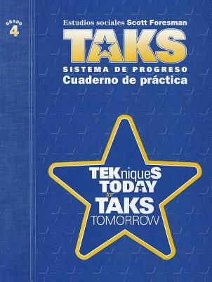 Cuaderno de Practica, Grado 4: Tekniques Today For Taks Tomorrow (Spanish Edition), Scott Foresman
