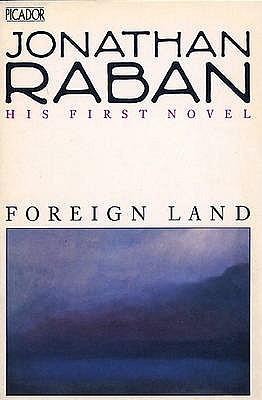 Foreign Land: A Novel (Picador Books), Raban, Jonathan