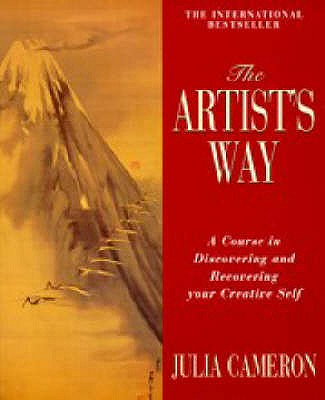 Artist's Way: A Course in Discovering and Recovering Your Creative Self, Cameron, Julia