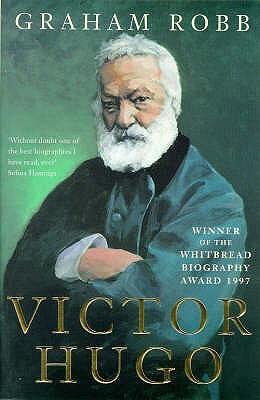 Victor Hugo, GRAHAM ROBB