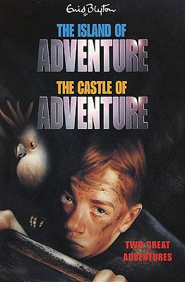 The Island of Adventure and the Castle of Adventure: Two Great Adventures, Enid Blyton