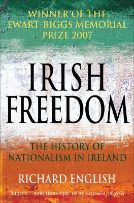 Image for Irish Freedom: The History of Nationalism in Ireland