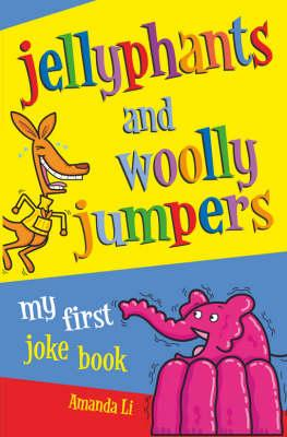 Image for Jellyphants and Wooly Jumpers: My First Joke Book