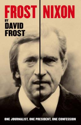 Image for 'Frost/Nixon (tie-in): One Journalist, One President, One Confession'