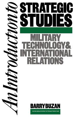 Image for An Introduction to Strategic Studies: Military Technology and International Relations (Studies in International Security)