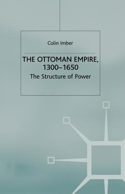 Image for The Ottoman Empire, 1300-1650: The Structure of Power (European History in Perspective)