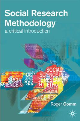 Image for Social Research Methodology: A Critical Introduction (Methods & Principles in Medicinal Chemistry)