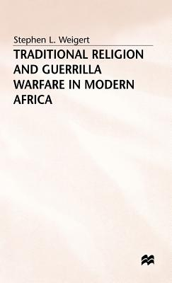 Image for Traditional Religion and Guerrilla Warfare in Modern Africa