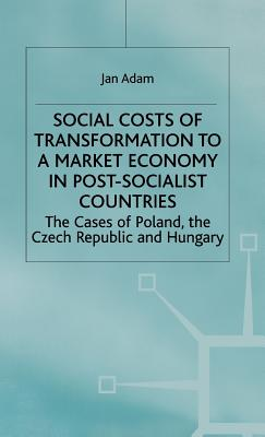 Image for Social Costs of Transformation to a Market Economy in Post-Socialist Countries: The Case of Poland, the Czech Republic and Hungary