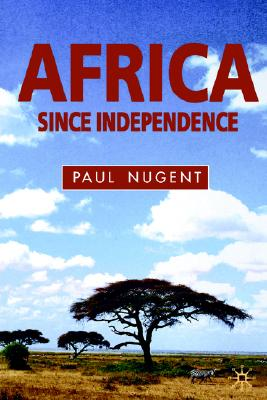 Image for Africa Since Independence: A Comparative History