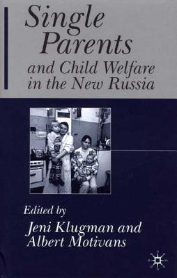 Image for Single Parents and Child Welfare in the New Russia
