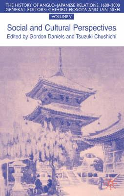 Image for The History of Anglo-Japanese Relations 1600-2000: Social and Cultural Perspectives, Volume 5