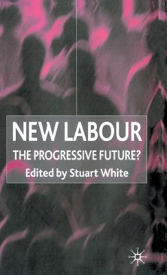 Image for New Labour: The Progressive Future?