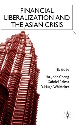 Image for Financial Liberalization and the Asian Crisis