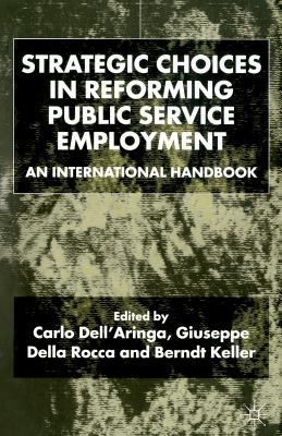 Image for Strategic Choices in Reforming Public Service Employment: An International Handbook