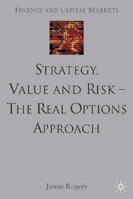 Image for Strategy, Value And Risk-The Real Options Approach
