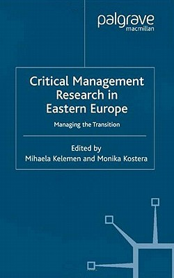 Image for Critical Management Research in Eastern Europe: Managing the Transition