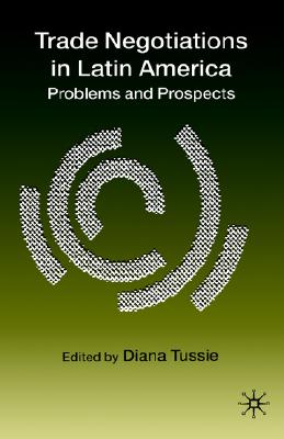 Image for Trade Negotiations in Latin America: Problems and Prospects
