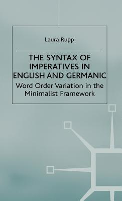 Image for Syntax of Imperatives in English and Geramic: Word Order Variation in the Minimalist Framework