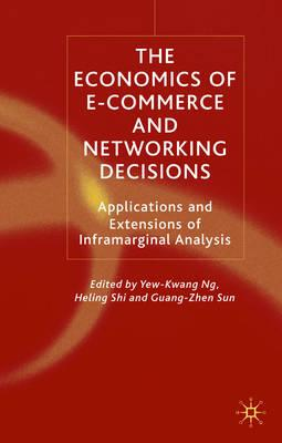Image for The Economics of E-Commerce and Networking Decisions: Applications and Extensions of Inframarginal Analysis