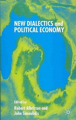 Image for New Dialectics and Political Economy (Political Science & International Relations)