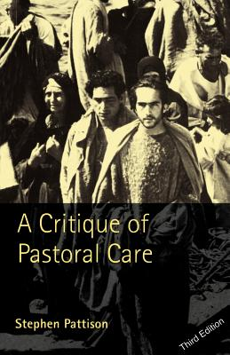 A Critique of Pastoral Care, Pattison, Stephen