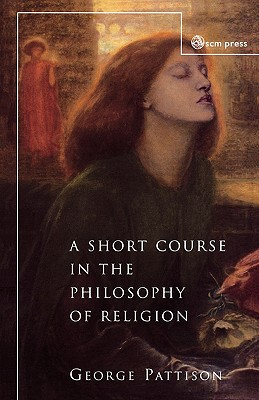 Image for A Short Course in the Philosophy of Religion