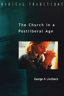 Image for The Church in a Postliberal Age (Radical Traditions)