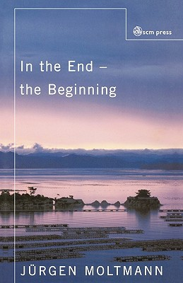 Image for In the End - The Beginning: The Life of Hope