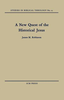 A New Quest of the Historical Jesus, James M. Robinson