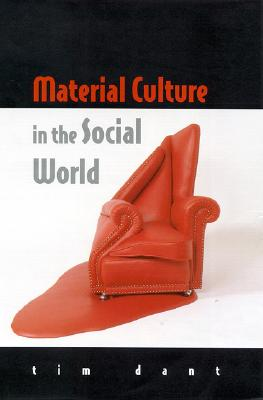 Image for Material Culture in the Social World: Values, Activities, Lifestyles