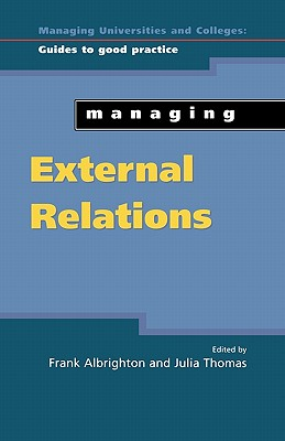 Managing External Relations (Managing Universities and Colleges: Guides to Good Practice), ALBRIGHTON